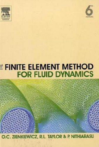 The Finite Element Method for Fluid Dynamics: P. Nithiarasu; R.
