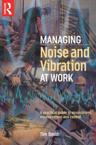 9780750663427: Managing Noise and Vibration at Work: A practical guide to assessment, measurement and control