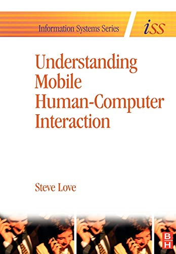 9780750663526: Understanding Mobile Human-Computer Interaction (Information Systems Series (ISS))