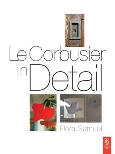 9780750663540: Le Corbusier in Detail