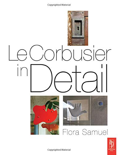 9780750663540: Le Corbusier in Detail