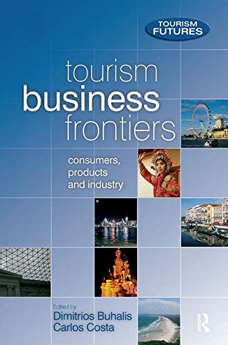 9780750663779: Tourism Business Frontiers (Tourism Futures)