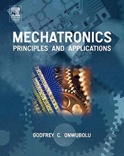 9780750663793: Mechatronics: Principles and Applications