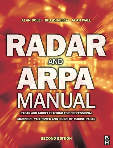 Radar And ARPA Manual: Radar And Target Tracking For Professional Mariners, Yachtsmen And Users Of ...