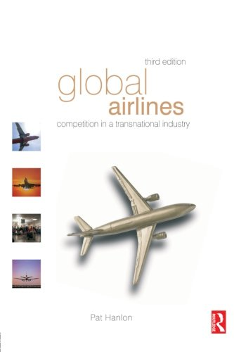 9780750664394: Global Airlines: Competition in a Transnational Industry