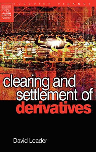 9780750664523: Clearing and Settlement of Derivatives (Elsevier Finance)