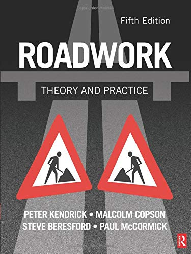 Roadwork: Theory and Practice, Fifth Edition: Peter Kendrick, Malcolm