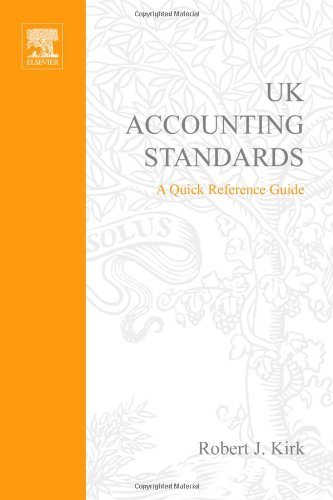 UK Accounting Standards: A Quick Reference Guide: Robert Kirk
