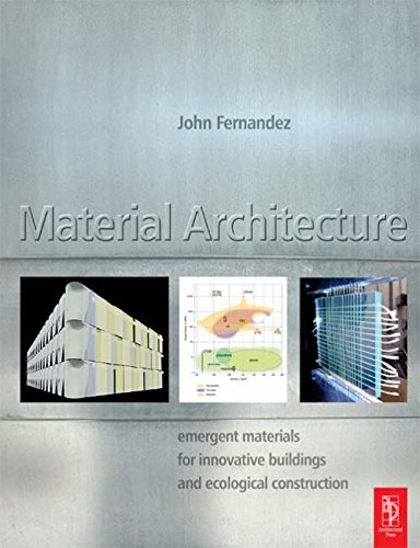9780750664974: Material Architecture: emergent materials for innovative buildings and ecological construction