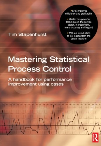 9780750665292: Mastering Statistical Process Control: A Handbook for Performance Improvement Using SPC Cases