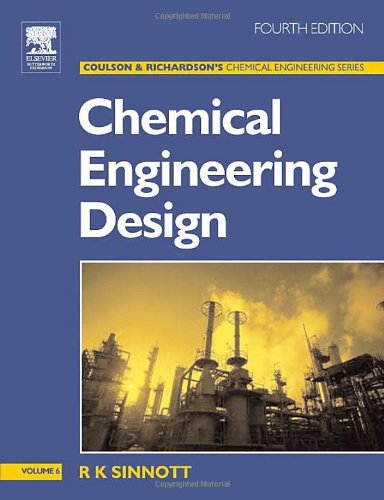 9780750665384: Chemical Engineering Design, Fourth Edition: Chemical Engineering Volume 6 (Coulson & Richardson's Chemical Engineering)