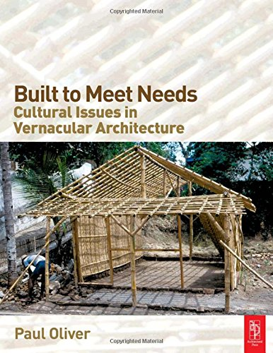 9780750666572: Built to Meet Needs: Cultural Issues in Vernacular Architecture