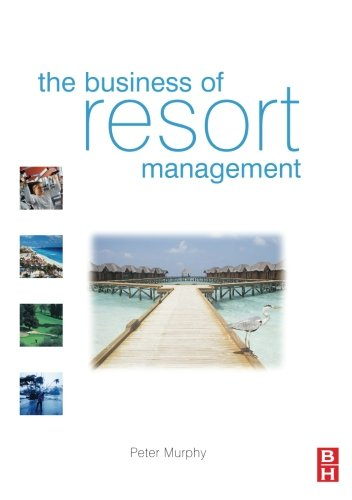 9780750666619: The Business of Resort Management