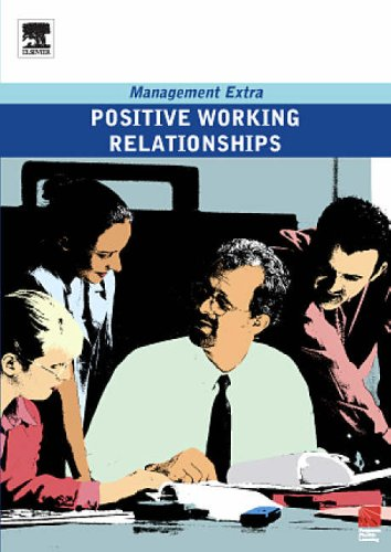 9780750666787: Positive Working Relationships: Management Extra