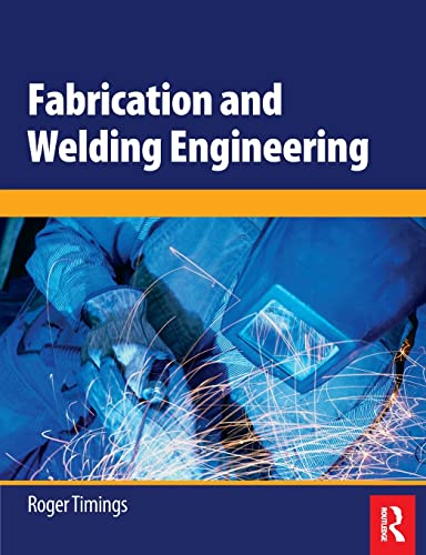 Fabrication and Welding Engineering: Timings, Roger