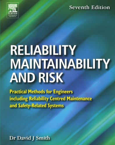 Reliability, Maintainability and Risk, Seventh Edition: Practical: Smith BSc PhD