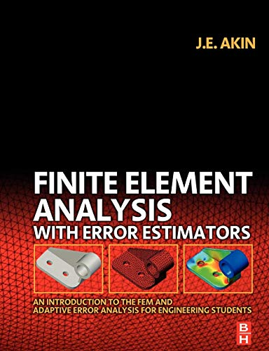 9780750667227: Finite Element Analysis with Error Estimators: An Introduction to the FEM and Adaptive Error Analysis for Engineering Students