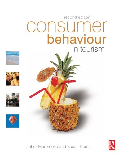 Consumer Behaviour in Tourism: John Swarbrooke, Susan