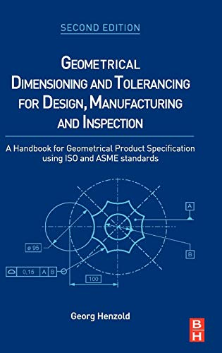9780750667388: Geometrical Dimensioning and Tolerancing for Design, Manufacturing and Inspection, Second Edition: A Handbook for Geometrical Product Specification using ISO and ASME standards