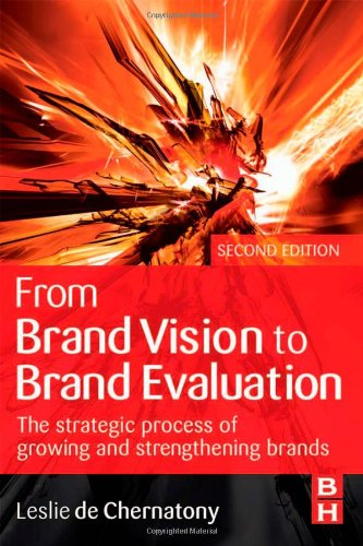 9780750667494: From Brand Vision to Brand Evaluation: The strategic process of growing and strengthening brands