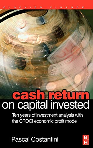 9780750668545: Cash Return on Capital Invested: Ten Years of Investment Analysis with the CROCI Economic Profit Model