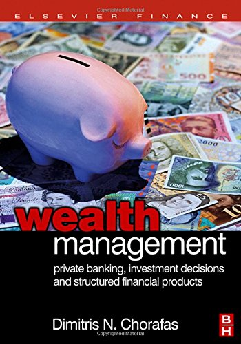 9780750668552: Wealth Management: Private Banking, Investment Decisions, And Structured Financial Products