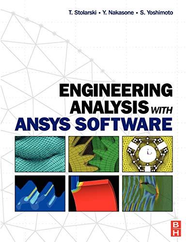 Engineering Analysis with ANSYS Software: Tadeusz Stolarski, Y. Nakasone, S. Yoshimoto