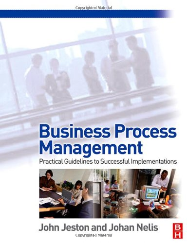 9780750669214: Business Process Management: Practical Guidelines to Successful Implementations