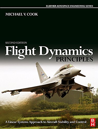 9780750669276: Flight Dynamics Principles, Second Edition: A Linear Systems Approach to Aircraft Stability and Control (Elsevier Aerospace Engineering)