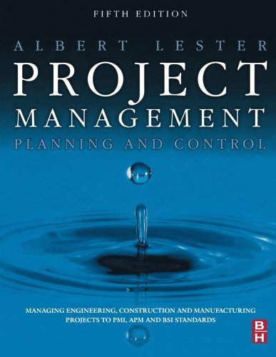 9780750669566: Project Management, Planning and Control, Fifth Edition: Managing Engineering, Construction and Manufacturing Projects to PMI, APM and BSI Standards