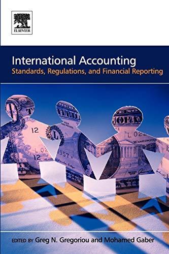 International Accounting: Standards, Regulations, Financial Reporting: Greg N. Gregoriou,