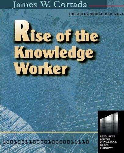 9780750670586: Rise of the Knowledge Worker (Resources for the Knowledge-Based Economy)