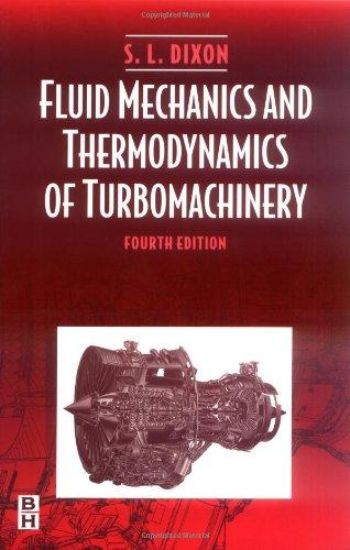Fluid Mechanics and Thermodynamics of Turbomachinery, Fourth Edition: DIXON, S L