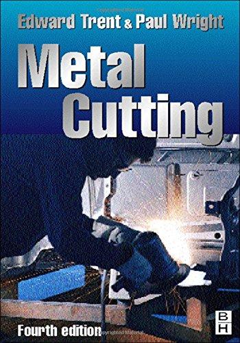 Metal Cutting, Fourth Edition: Paul K. Wright,