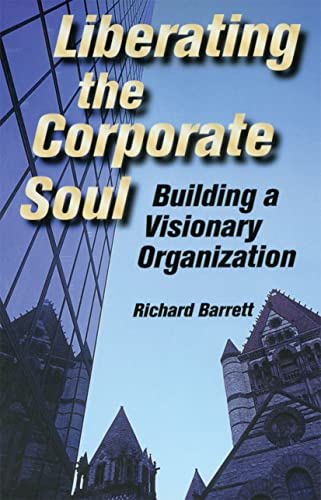 9780750670715: Liberating the Corporate Soul: Building a Visionary Organization