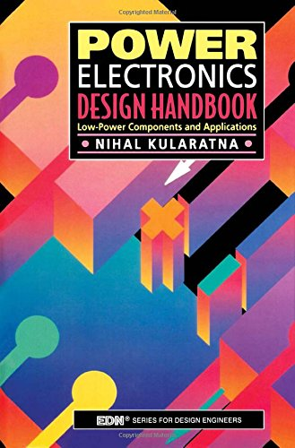 9780750670739: Power Electronics Design Handbook: Low-Power Components and Applications (EDN Series for Design Engineers)
