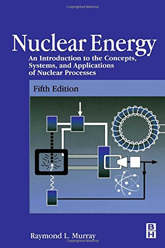 9780750671361: Nuclear Energy, Fifth Edition: An Introduction to the Concepts, Systems, and Applications of Nuclear Processes