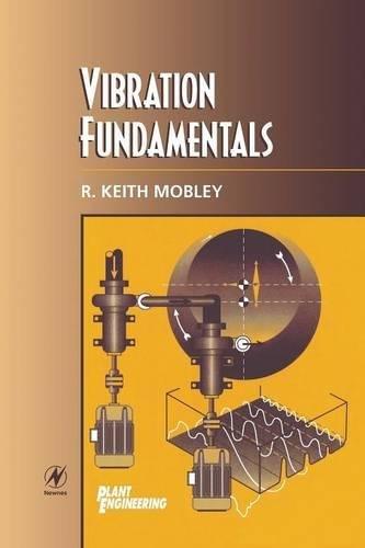 9780750671507: Vibration Fundamentals (Plant Engineering Maintenance (Hardback))