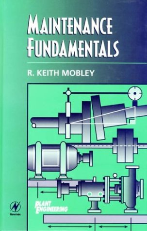 9780750671514: Maintenance Fundamentals (Plant Engineering)