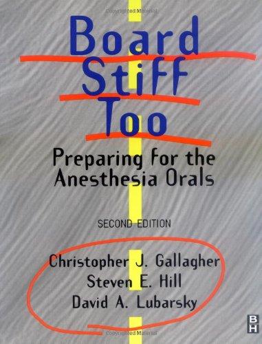 9780750671576: Board Stiff Too: Preparing for the Anesthesia Orals, 2e