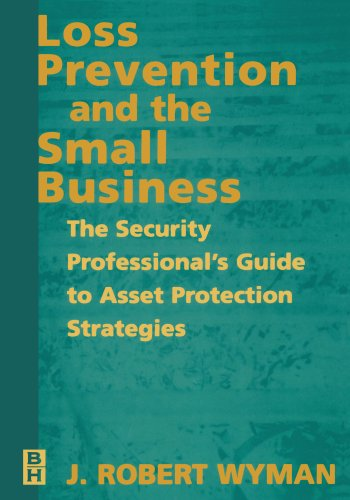 9780750671620: Loss Prevention and the Small Business: The Security Professional's Guide to Asset Protection Strategies