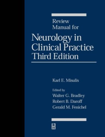 Review Manual for Neurology in Clinical Practice: Karl E. Misulis