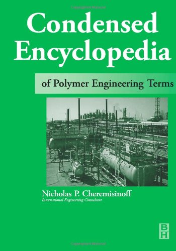 9780750672108: Condensed Encyclopedia of Polymer Engineering Terms
