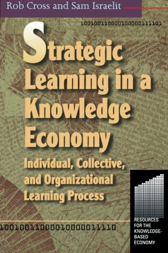 9780750672238: Strategic Learning in a Knowledge Economy: Individual, Collective and Organizational Learning Processes (Knowledge Reader)