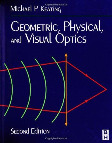 9780750672627: Geometric, Physical, and Visual Optics, 2e