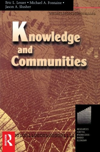 Knowledge and Communities: Lesser, Eric; Fontaine, Michael; Slusher, Jason