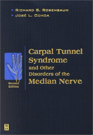 9780750673143: Carpal Tunnel Syndrome and Other Disorders of the Median Nerve, 2e