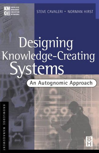 9780750673402: Designing Knowledge-creating Systems: An Autognomic Approach