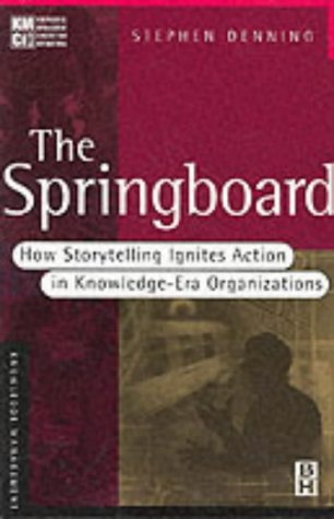 9780750673556: The Springboard: How Storytelling Ignites Action in Knowledge-era Organizations (KMCI Press)