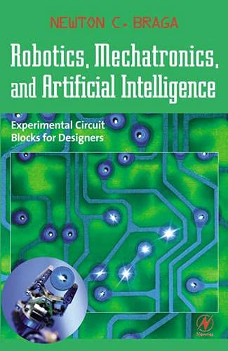 9780750673891: Robotics, Mechatronics, and Artificial Intelligence: Experimental Circuit Blocks for Designers